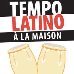 Tempo Latino à la maison